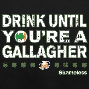 Drink Until Youre a Gallagher Shameless - Men's Premium Tank