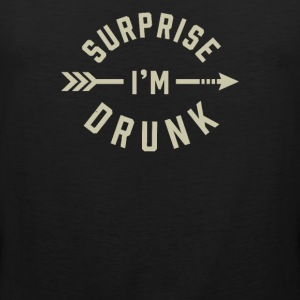 Surprise I'm Drunk - Men's Premium Tank
