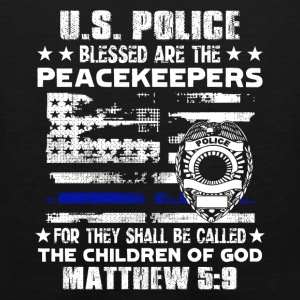 US POLICE BLESSED ARE PEACEKEEPERS TEE SHIRT - Men's Premium Tank