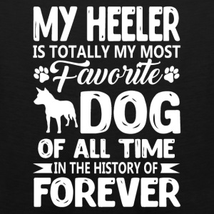 My Heeler Is My Most Favorite Dog Forever - Men's Premium Tank