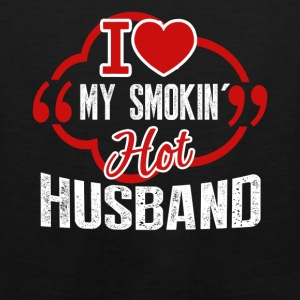 I love my smokin hot husband shirt - Men's Premium Tank