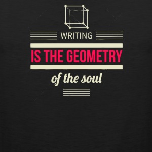 Writing is the geometry of the soul - Men's Premium Tank