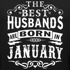 The best husbands are born in January - Men's Premium Tank