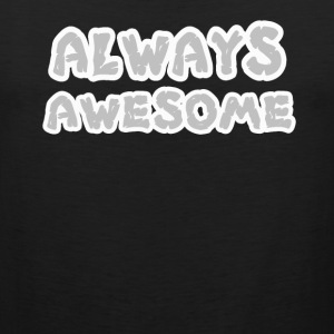 always awesome person - Men's Premium Tank