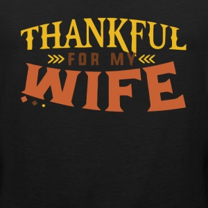 Thankful for my wife - Men's Premium Tank