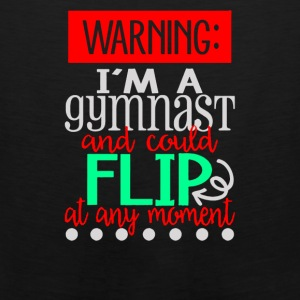 I m a Gymnast and could flip at any moment - Men's Premium Tank