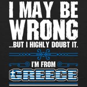 I May Be Wrong Im From Greece - Men's Premium Tank