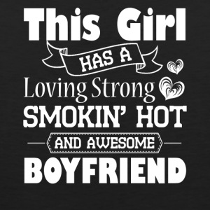 This Girl has A Smokin Hot And Awesome Boyfriend - Men's Premium Tank