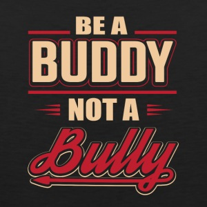 Be A Buddy Not A Bully - Men's Premium Tank