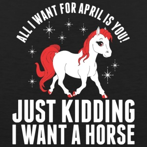 All I Want For April Horse - Men's Premium Tank