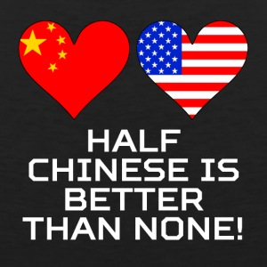 Half Chinese Is Better Than None - Men's Premium Tank