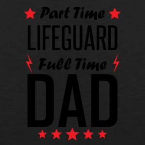 Part Time Lifeguard Full Time Dad - Men's Premium Tank