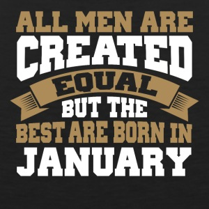 Men are Created Equal best are born in January - Men's Premium Tank