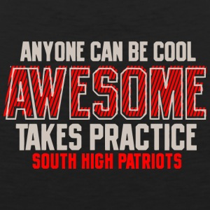 Anyone Can Be Cool Awesome Takes Practice South Hi - Men's Premium Tank