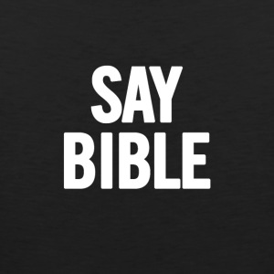 Say Bible 2 White - Men's Premium Tank