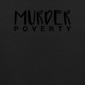 Murder Poverty! - Men's Premium Tank
