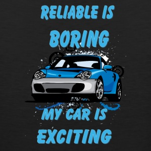 Reliable_is_boring_My_car_is_exciting - Men's Premium Tank