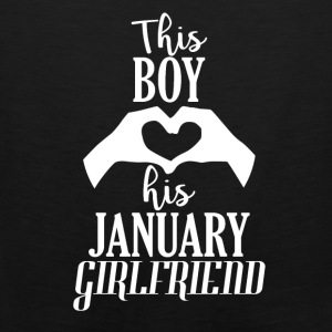 This Boy loves his January Girlfriend - Men's Premium Tank