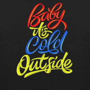 Baby its cold outside - Men's Premium Tank