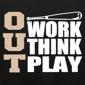Out Work Think Play Shirt - Men's Premium Tank