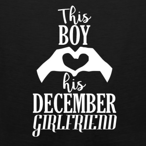 This Boy loves his December Girlfriend - Men's Premium Tank