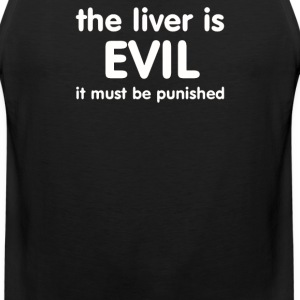 THE LIVER IS EVIL - Men's Premium Tank
