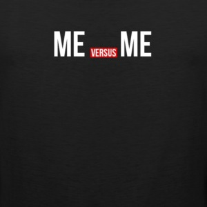 Me vs Me Gym Quote - Men's Premium Tank