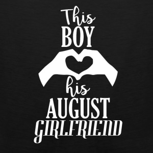 This Boy loves his August Girlfriend - Men's Premium Tank