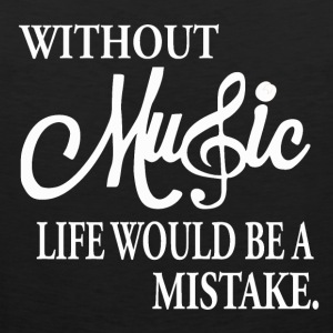 Without Music - Life is Nothing - Men's Premium Tank