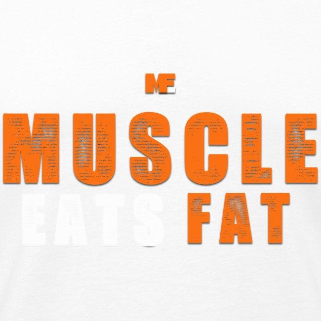 Muscle Eats Fat White Orange Edition