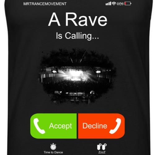 A Rave Is Calling... - Men's Premium Tank