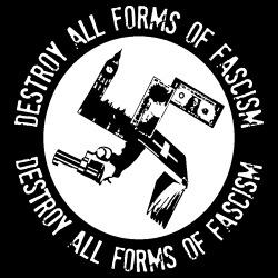 Destroy all forms of fascism