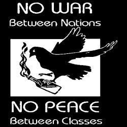 No war between nations - no peace between classes