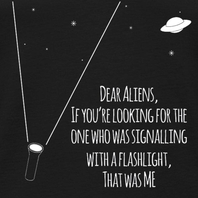 Dear Aliens, that was me
