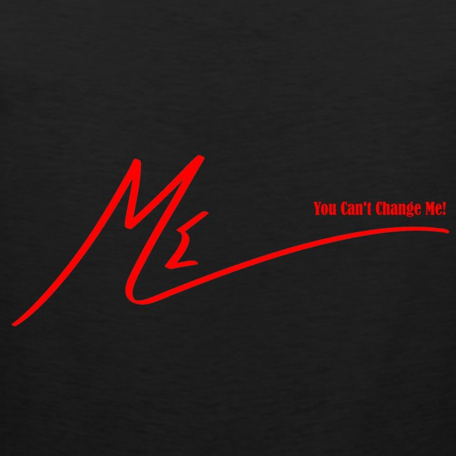 #YouCantChangeMe #Apparel By The #ME Brand