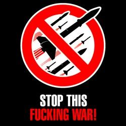 Stop this fucking war!