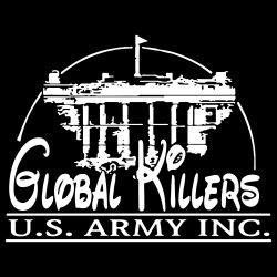 Global Killers - U.S. Army Inc.