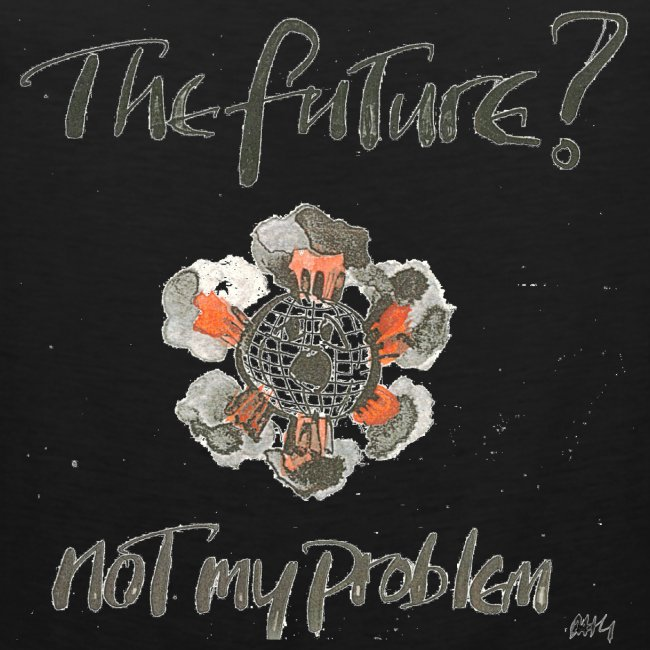 The Future not my problem