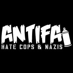 Antifa. Hate cops & nazis