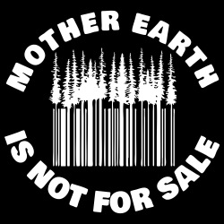 Mother earth is not for sale