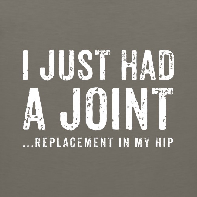 JOINT HIP REPLACEMENT FUNNY SHIRT