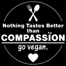 Nothing tastes better than compassion go vegan