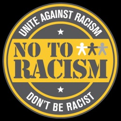 Unite against racism - no to racism - don\'t be racist