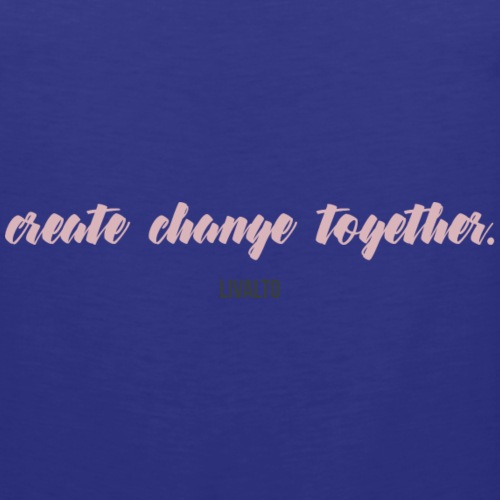 CREATE CHANGE TOGETHER by LIVALTO - Men's Premium Tank