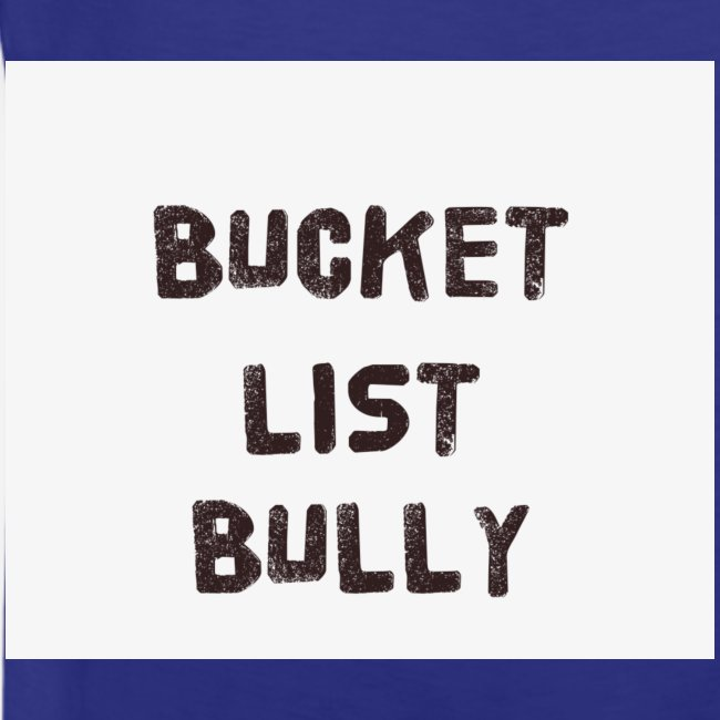 Bucket List Bully
