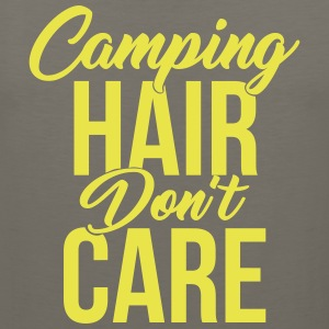 Camping Hair Don't Care for Campers & Outdoors - Men's Premium Tank