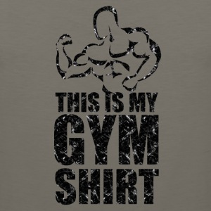 This is my gym shirt - Men's Premium Tank