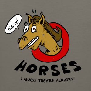 Horses Are Alright, I Guess - Men's Premium Tank