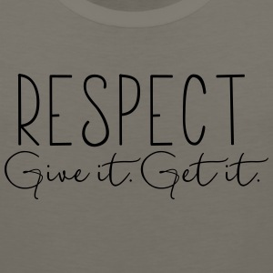 Respect. Give It. Get It. - Men's Premium Tank