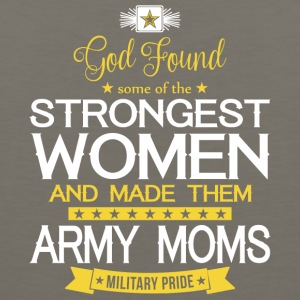 The Strongest Women And Made Them Army Moms Shirt - Men's Premium Tank